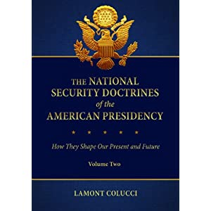 The National Security Doctrines of the American Presidency [2 volumes]: How They Shape Our Present and Future