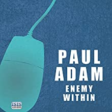 Enemy Within (       UNABRIDGED) by Paul Adam Narrated by Daniel Philpott