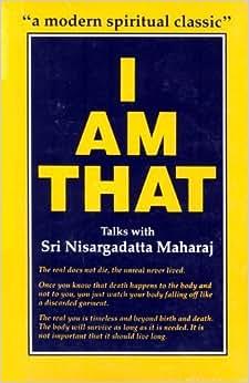 am That: Talks with Sri Nisargadatta Maharaj by Maharaj, Sri