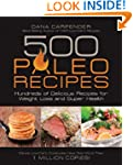 500 Paleo Recipes: Hundreds of Delici...
