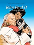 John Paul II: The Journey of a Saint