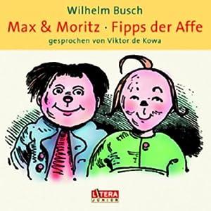 Max und Moritz. Fipps der Affe Hörbuch