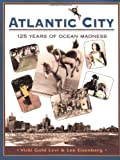Atlantic City: One Hundred Twenty-Five Years of Ocean Madness