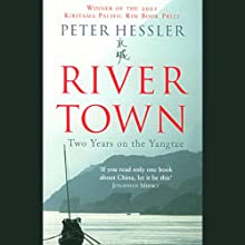 River Town: Two Years on the Yangtze Audiobook by Peter Hessler Narrated by Peter Berkrot