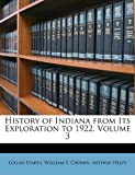 img - for History of Indiana from Its Exploration to 1922, Volume 3 book / textbook / text book