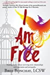 I Am Free: Healing Stories About Surv...