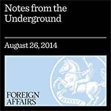 Notes From the Underground (Foreign Affairs): The Long History of Tunnel Warfare (       UNABRIDGED) by Arthur Herman Narrated by Kevin Stillwell