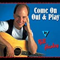 Come on Out and Play  by Bill Harley Narrated by Bill Harley