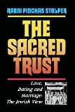 img - for Sacred Trust: Love, Dating and Marriage : The Jewish View book / textbook / text book
