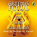 The Last Guardian: Artemis Fowl, Book 8 Audiobook by Eoin Colfer Narrated by Nathaniel Parker