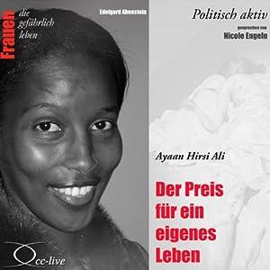 Ayaan Hirsi Ali - Der Preis für ein eigenes Leben (Frauen - politisch aktiv) Audiobook