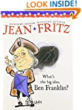 What's the Big Idea, Ben Franklin? (Elementary Science Trade Library)