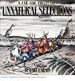 Unnatural Selections: A Far Side Collection (The Far Side Series) (0708850073) by GARY LARSON