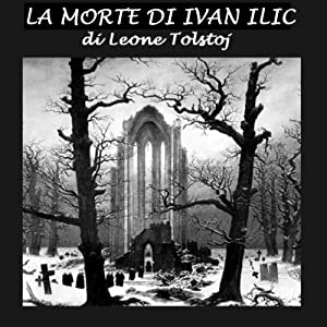 La morte di Ivan Ilic [The Death of Ivan Ilyich] | [Leone Tolstoj]