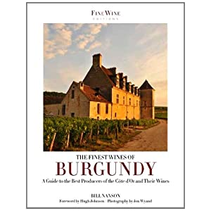 The Finest Wines of Burgundy: A Guide to the Best Producers of the Côte d'Or and Their Wines