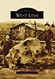 West Linn, OR (IMG) (Images of America (Arcadia Publishing))