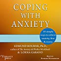 Coping with Anxiety: 10 Simple Ways to Relieve Anxiety, Fear & Worry (Revised Second Edition) Audiobook by Edmund Bourne, Lorna Garano Narrated by Richard Waterhouse