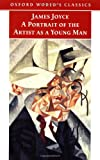 A Portrait of the Artist as a Young Man (Oxford Worlds Classics)