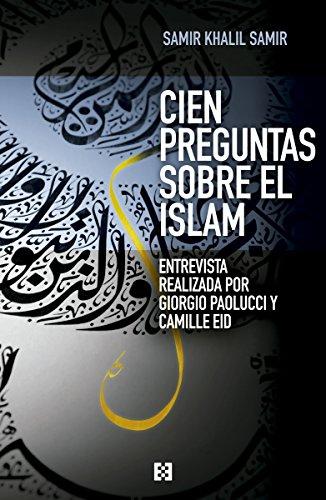 Cien preguntas sobre el islam: Entrevista realizada por Giorgio Paolucci y Camille Eid (Nuevo Ensayo nº 4)