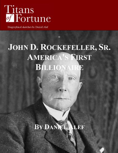 john-d-rockefeller-sr-americas-first-billionaire-titans-of-fortune-english-edition