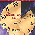 The Procrastinator's Handbook: Mastering the Art of Doing It Now | Rita Emmett