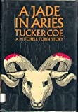 A Jade in Aries (0394431006) by Tucker Coe