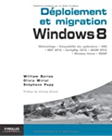 Déploiement et migration, windows 8 : Méthodologie, compatibilité des applications, ADK, MDT 2012, ConfigMgr 2012, SCCM 2102, Windows Intune, MDOP