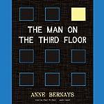 The Man on the Third Floor | Anne Bernays