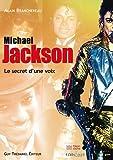 echange, troc Alain Branchereau - Mickael Jackson : Le secret d'une voix