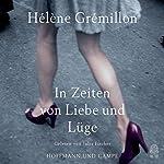In Zeiten von Liebe und Lüge | Hélène Grémillon