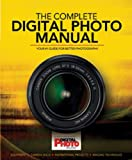 img - for The Complete Digital Photo Manual: Your #1 Guide for Better Photography book / textbook / text book