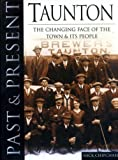 img - for Taunton the changing face of the town and its people book / textbook / text book