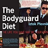 img - for The Bodyguard Diet: The Life You Save May Be Your Own book / textbook / text book