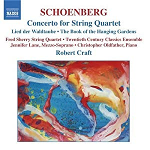 Schoenberg: Concerto for String Quartet / Lied der Waldtaube / The Book of the Hanging Gardens