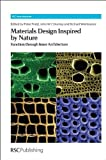 img - for Materials Design Inspired by Nature: Function through Inner Architecture (RSC Smart Materials) book / textbook / text book