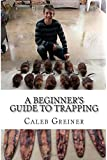A Beginners Guide to Trapping