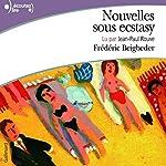 Nouvelles sous ecstasy | Frédéric Beigbeder