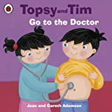 Topsy and Tim: Go to the Doctor: Go to the Doctor (Topsy & Tim)