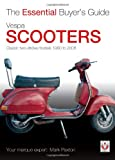 Mark Paxton Vespa Scooters - Classic 2-Stroke Models 1960-2008: The Essential Buyer's Guide (Essential Buyer's Guide Series)
