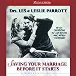 Saving Your Marriage Before It Starts: Expanded & Updated Edition   Dr. Les Parrott,Dr. Leslie Parrott