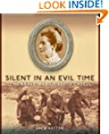 Silent in an Evil Time: The Brave War...