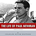 American Legends: The Life of Paul Newman Audiobook by  Charles River Editors Narrated by Robin McKay