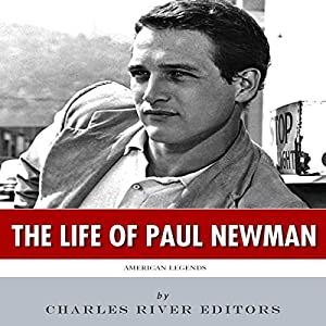 American Legends: The Life of Paul Newman Audiobook