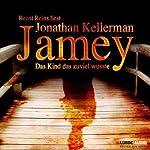 Jamey. Das Kind, das zuviel wusste | Jonathan Kellerman