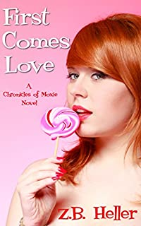First Comes Love: A Chronicles Of Moxie Novel by Z.B. Heller ebook deal