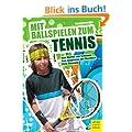 Mit Ballspielen zum Tennis - Ein sportspiel�bergreifendes Lehr- und Trainingskonzept