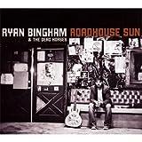 echange, troc Ryan Bingham & The Dead Horses - Roadhouse Sun