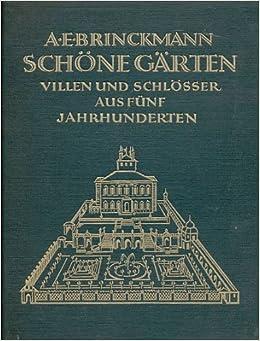 Schone Garten Villen Und Schlosser Aus Funf Jahrhunderten (German ...