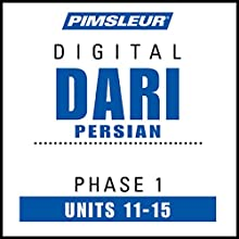 Dari Persian Phase 1, Unit 11-15: Learn to Speak and Understand Dari with Pimsleur Language Programs Audiobook by  Pimsleur Narrated by  Pimsleur