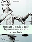 Courts and Criminals: A guide to procedures and practices